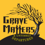 Black silhouette of bare tree with owl curved around text with gold background: Grave Matters & Untimely Departures